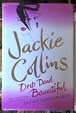 Drop Dead Beautiful - the continuing adventures: Collins, Jackie
