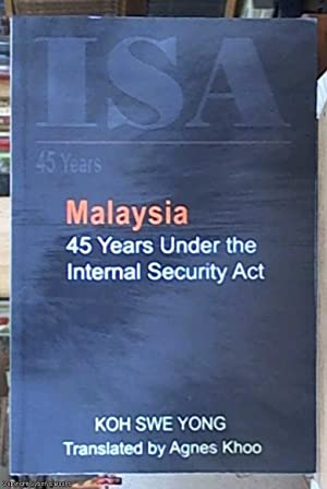 Malaysia ? 45 years under the internal Security act (translated by Agnes Khoo )