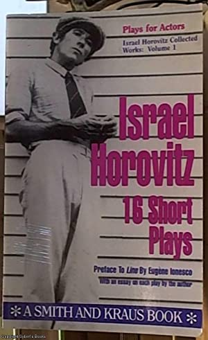 Israel Horovitz; Collected Works: Volume 1, Sixteen: Horowitz, Israel