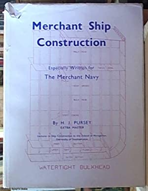 Merchant Ship Construction; Especially Written for the: Pursey, H. J.