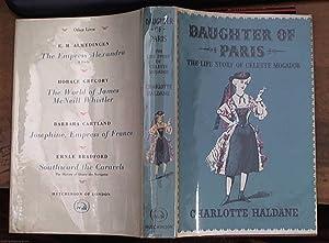 Daughter of Paris; the life story of Celeste Mogador,Comptesse Lionel de Moreton de Chabarillan, ...