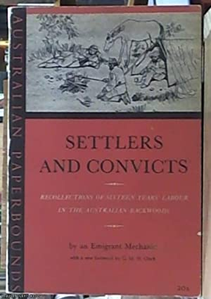 Settlers and Convicts Or, Recollections of Sixteen: Clark C. H.