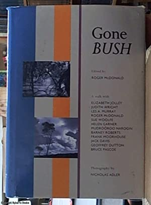 Gone bush ; a walk with Elizabeth: Mcdonald, Roger -