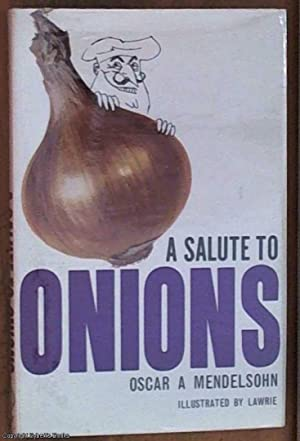 A Salute to Onions: Some Reflections on Cookery . and Cooks