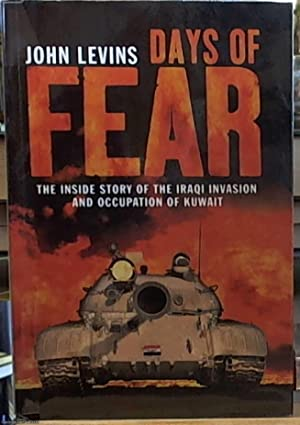 Days of Fear; The inside Story of the Iraqi Invasion and Occupation of Kuwait