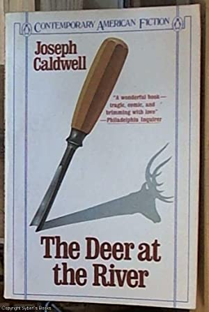 The Deer at the River (Contemporary American Fiction): Caldwell, Joseph