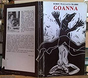 Goanna; A Narrative With Illustrations by Author: Wallace-Crabbe, Robin