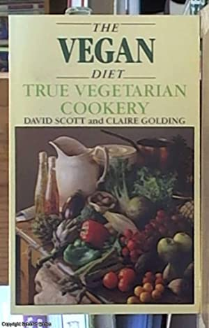 The Vegan Diet; True Vegetarian Cookery: Golding, Claire &