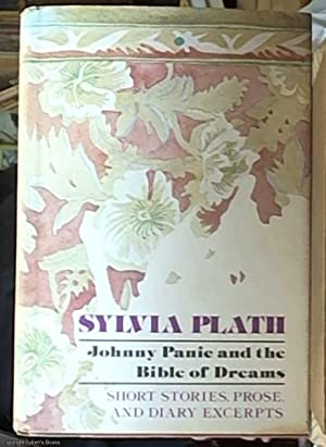 Johnny Panic and the Bible of Dreams;: Plath, Sylvia