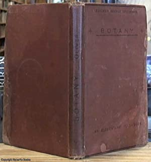 Elementary Botany (Blackie's Science Text-Books): Oliver, Joseph W.