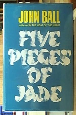 Five Pieces of Jade: Ball, John