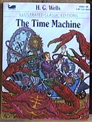 The Time Machine (Illustrated Classic Editions): Wells, H. G.