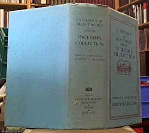 A catalogue of select books from the Ingleton collection compiled an annotated by Geoffrey C Ingl...