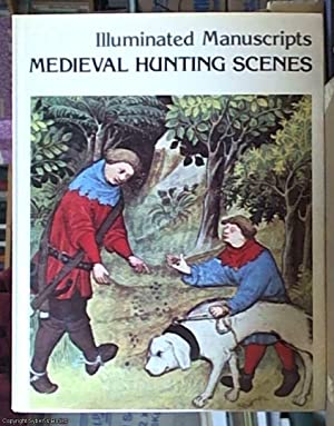 "Illuminated Manuscripts; Medieval Hunting Scenes ( ""The: Bise, Gabriel"
