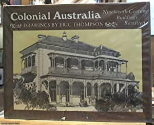Colonial Australia; 19th-Century Buildings Revisited: Thompson, Eric