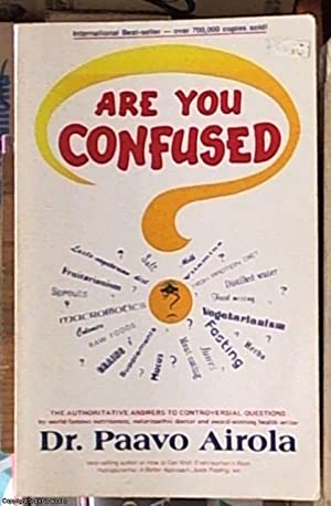 Are You Confused? De-Confusion Book on Nutrition: Airola, Paavo Dr.