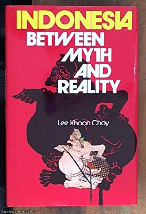 Indonesia, between myth and reality: Lee, Khoon Choy,