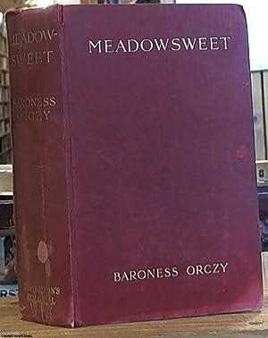 Meadowsweet: Orczy, Baroness