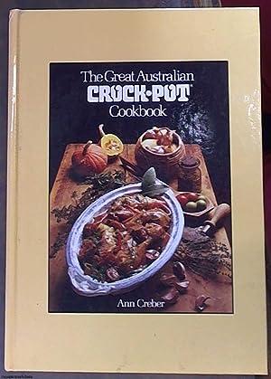 The Great Australian Crock-Pot Cookbook: Creber, Ann
