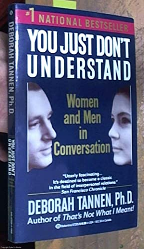 an analysis of deborah tannens book you just dont understand So feminists of that era don't like tannen's book, which documents linguistic   thesis: men view the world as a hierarchical social order in which they can be.