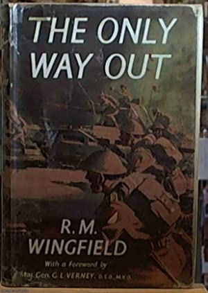 The Only Way Out; An Infantryman's Autobiography: Wingfield, R.M.