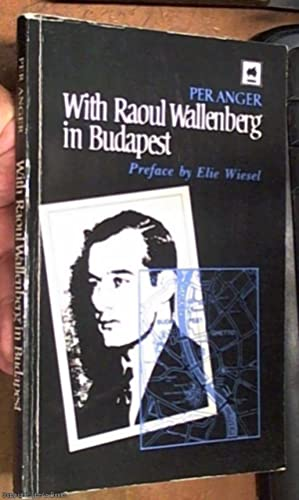With Raoul Wallenberg in Budapest - Memories: Anger, Per