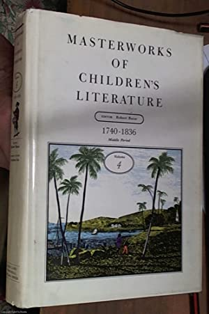 Masterworks of Children's Literature Vol.4 the Middle Period 1740-1836