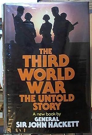 The Third World War; The Untold Story: Hackett, General Sir