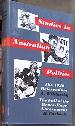 Studies in Australian Politics: The 1926 Referendum & the Fall of the Bruce-Page Government
