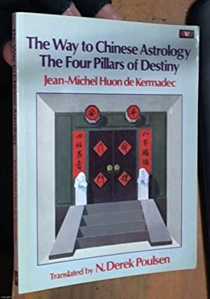 The way to Chinese astrology : the: Kermadec, Jean Michel