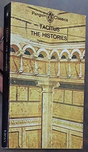 The Histories (Penguin Classics): Tacitus (Wellesley, Kenneth