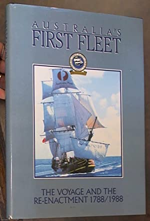 Australia's First Fleet: The Voyage and the: King, Jonathan