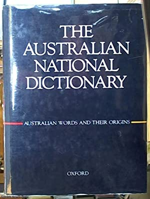 The Australian National Dictionary; A Dictionary of: Ramson, W.S. -