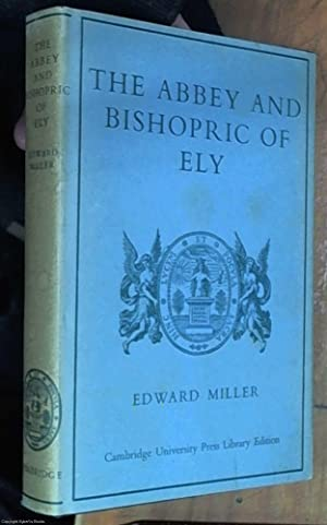 The Abbey and bishopric of Ely The social history of an ecclesiastical estate from the 10th centu...