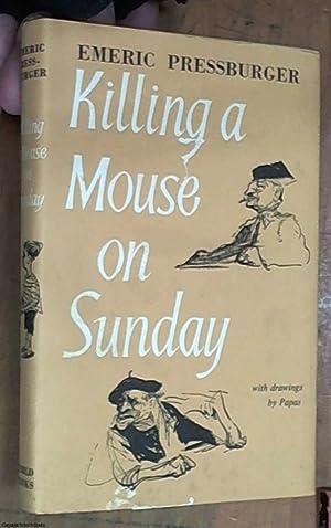 Killing a Mouse on Sunday: PRESSBURGER, Emeric( =Imre