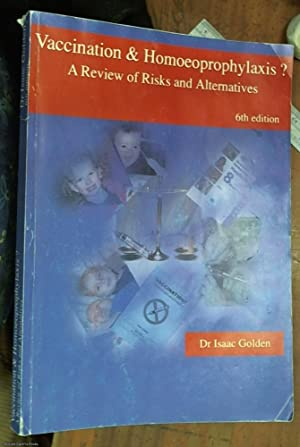 Vaccination & Homoeoprophylaxis?: A Review of Risks and Alternatives - 7th Edition