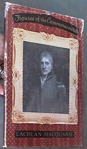Figures of the Commonwealth: Lachlan Macquarie, Father: Clair, Colin