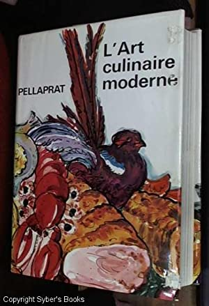 The Pellaprat of the 20th. Century, L'Art culinaire moderne