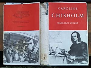 Caroline Chisholm With a Foreword by Professor: Kiddle, Margaret