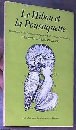 Le Hibou et La Poussiquette: Edward Lear's: Lear, Edward (Steegmuller,
