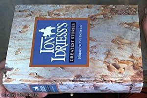Ion Idriess's Greatest Stories; Heroes of the: Idriess, Ion L.