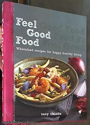 Feel Good Food : Wholefood Recipes for Happy, Healthy Living