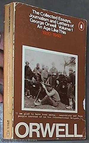 george orwell an age like this the collected essays the collected essays journalism and letters of orwell george orwell
