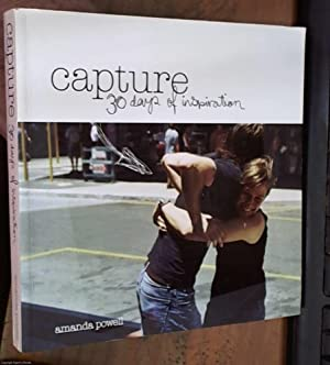 Capture 30 Days of Inspiration - A memoir of random moments, fresh ideas and much coffee consumption