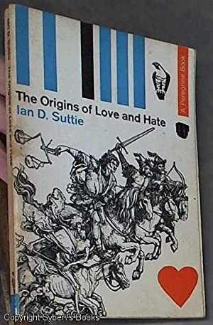 The Origins of Love and Hate: Suttie, Ian D.