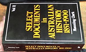 Select Documents in Australian History: 1851-- 1900: Clark, C. M.
