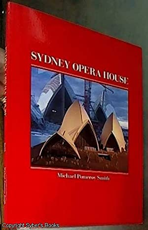 Sydney Opera House: how it was built: Smith, Michael Pomeroy