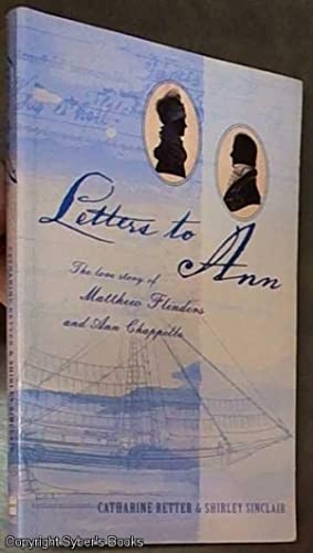 Letters To Ann: The Love Story Of: Retter, Catharine &