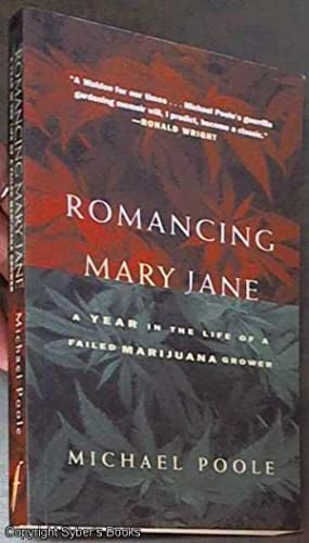 Romancing Mary Jane: The Year in the Life of a Failed Marijuana Grower