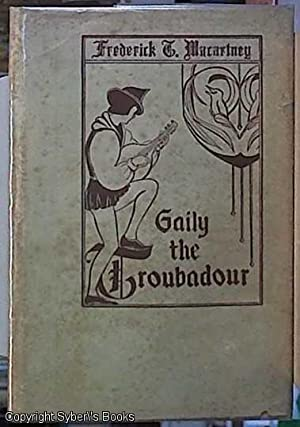 GAILY THE TROUBADOUR. Satires in the Fixed: Macartney , Frederick